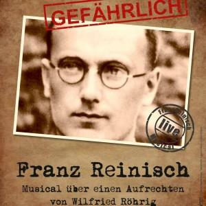 Plakat GEFÄHRLICH Franz Reinisch - Musical ©rigma Musikverlag, Viernheim