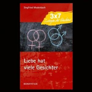 Liebe hat viele Gesichter (Bonifatius Verlag)