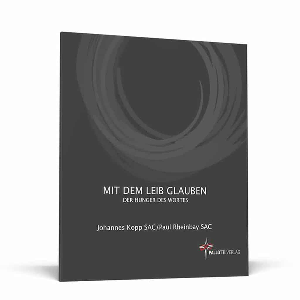 Mit dem Leib glauben - Pallotti Verlag