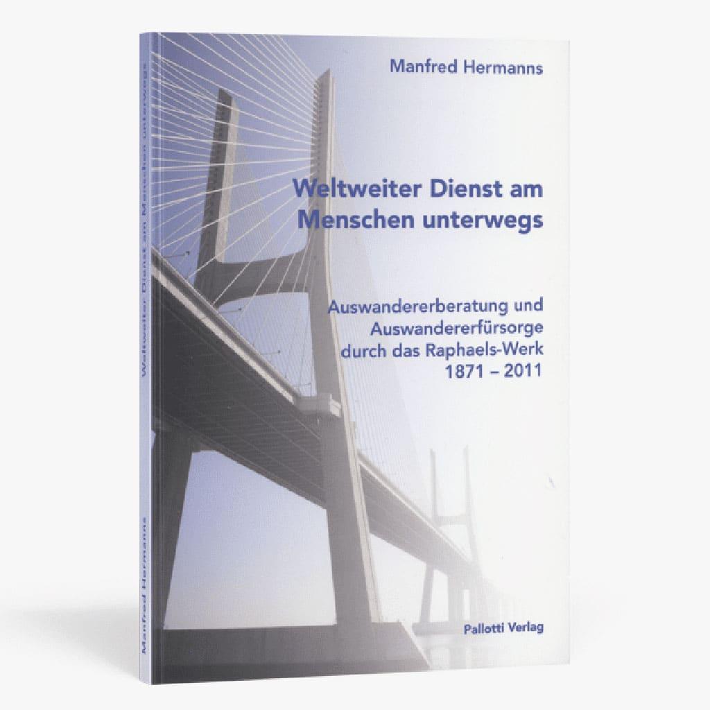 Weltweiter Dienst am Menschen unterwegs Pallotti Verlag von Manfred Hermanns